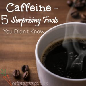 Caffeine – 5 Surprising Drug Facts You Didn't Know
