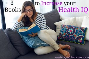 3 Books that will increase your health IQ