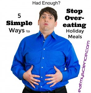 Had enough? 5 simple ways to stop overeating holiday meals