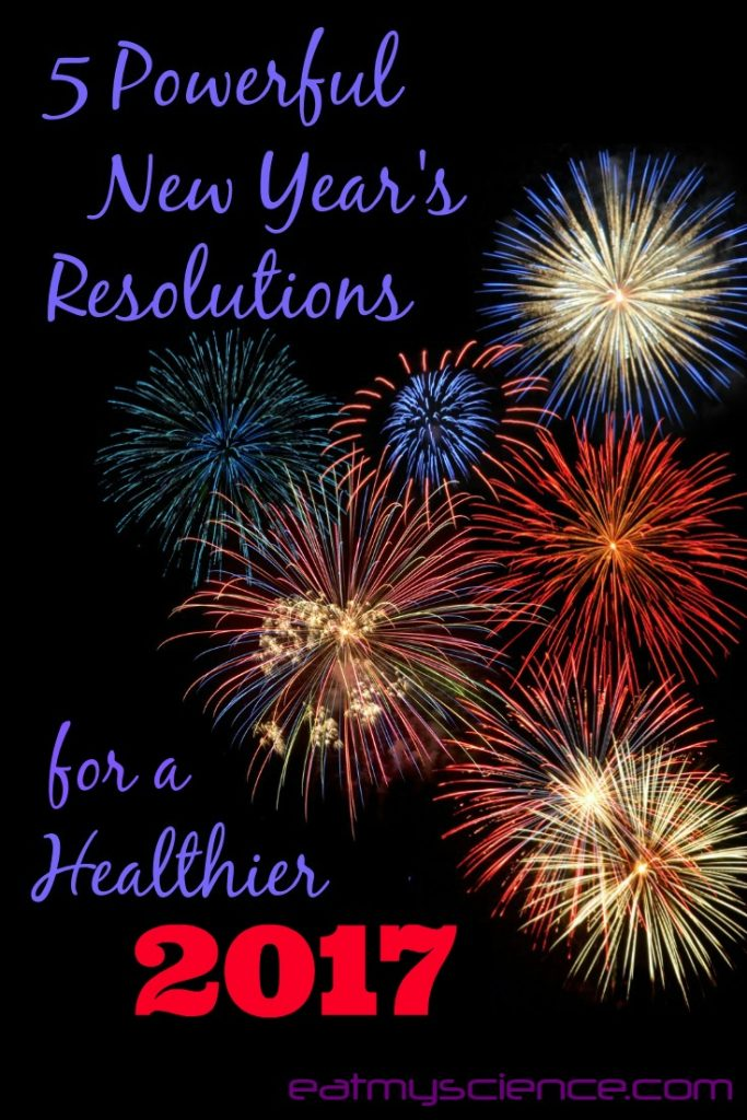 5 Powerful New Year's Resolutions for a Healthier 2017