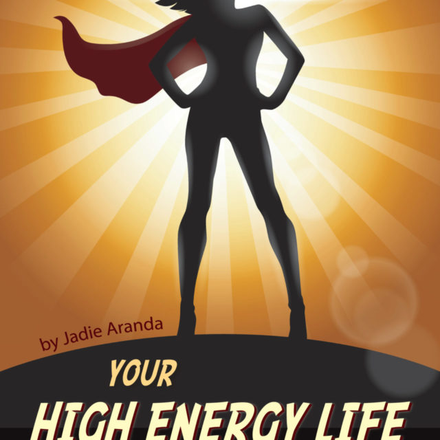 Book cover for Your High Energy Life - Silhouette of a woman in a cape, energized and ready to take on the world.